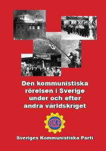 Den kommunistiska rörelsen i Sverige under och efter andra världskriget